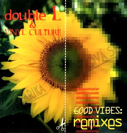 Double L & vinyl culture – Good Vibes: Remixes